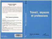 Travail, espaces et professions: Séminaire du Gedisst 1996-97
