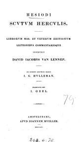 Hesiodi Scutum Herculis. Librorum MSS. et veterum ed. lectionibus commentarioque instruxit D.J. van Lennep. Ex schedis defuncti ed. J.G. Hulleman