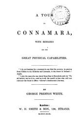 A Tour in Connamara: With Remarks on Its Great Physical Capabilities