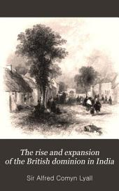 The Rise and Expansion of the British Dominion in India