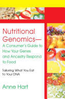 Nutritional Genomics A Consumer S Guide To How Your Genes And Ancestry Respond To Food Book PDF