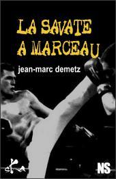 La savate à Marceau: Nouvelle noire