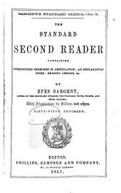 The Standard Second Reader: Containing Introductory Exercises in Articulation, an Explanatory Index, Reading Lessons, &c