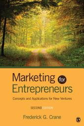 Marketing for Entrepreneurs: Concepts and Applications for New Ventures, Edition 2