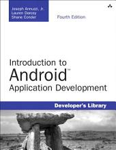 Introduction to Android Application Development: Android Essentials, Edition 4