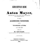 Gedaechtniss Rede auf Anton Mayer bei dessen akademischer Todtenfeier 14. Mai 1857
