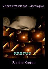 Visões Kreturianas – Antologia I