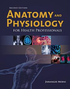 Anatomy and Physiology for Health Professionals PDF