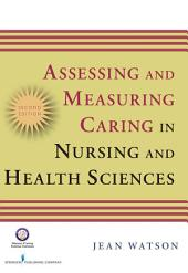 Assessing and Measuring Caring in Nursing and Health Science: Second Edition, Edition 2