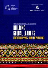 Leadership Mosaics Across The Philippines: Building Global Leaders for The Philippines, from The Philippines
