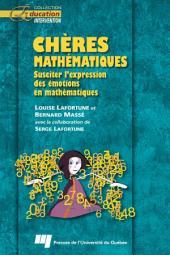 Chères Mathématiques: Susciter l'Éxpression des Émotions en Mathématiques
