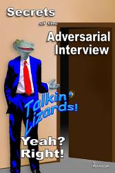 Secrets Of The Adversarial Interview Book PDF