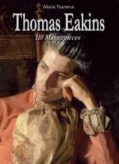 Thomas Eakins: 110 Masterpieces