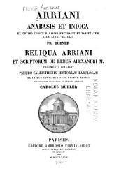 Arriani Anabasis et Indica: ex optimo codice parisino emendavit et varietatem ejus libri retulit