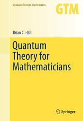 Quantum Theory for Mathematicians PDF