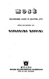 Mosè: Melodramma sacro in 4 atti. Musica: Giochino Rossini. [Textverf.: Andrea Leone Tottola]