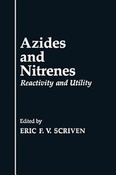 Azides and Nitrenes: Reactivity and Utility