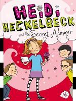 Heidi Heckelbeck and the Secret Admirer PDF