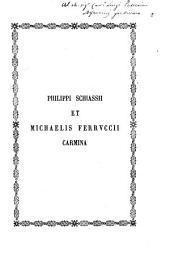 Philippi Schiassii et Michaelis Ferruccii carmina