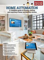 Home Automation: A Complete Guide to Buying, Owning and Enjoying a Home Automation System