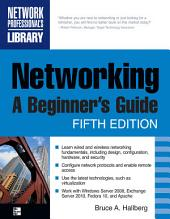 Networking, A Beginner's Guide, Fifth Edition: Edition 5