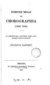 Pomponii Melae De chorographia libri tres: Ad librorum manu scriptorum fidem