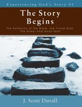 The Story Begins: The Authority of the Bible, the Triune God, the Great and Good God