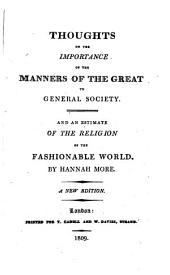 Thoughts on the importance of the manners of the great to general society. And An estimate of the religion of the fashionable world
