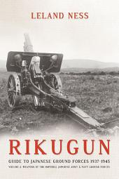 Rikugun. Volume 2: Weapons of the Imperial Japanese Army & Navy Ground Forces