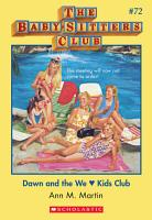 The Baby Sitters Club  72  Dawn and the We Love Kids Club PDF