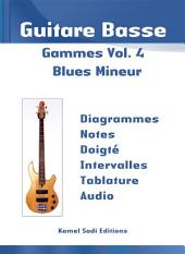 Guitare Basse Gammes Vol. 4: Blues Mineur