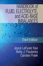 Handbook of Fluids, Electroyles and Acid Base Imbalances: Edition 3