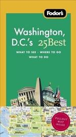 Fodor's Washington D.C.'s 25 Best [With Map]