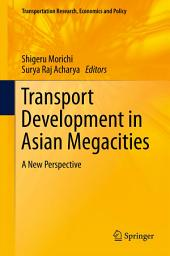 Transport Development in Asian Megacities: A New Perspective