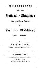 Betrachtungen über den National-Reichthum preussischen Staats: und über den Wohlstand seiner Bewohner, Band 2