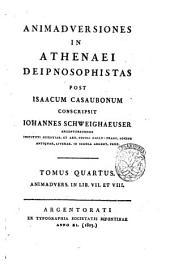 Animadversiones in Athenaei Deipnosophistas post Isaacum Casaubonum conscripsit Iohannes Schweighaeuser Argentoratensis ... Tomus primus [-nonus]: Animadvers. in lib. 7. et 8, Volume 4