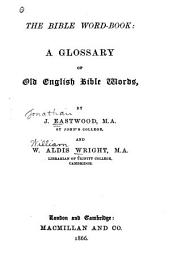 The Bible Word-book: A Glossary of Old English Bible Words