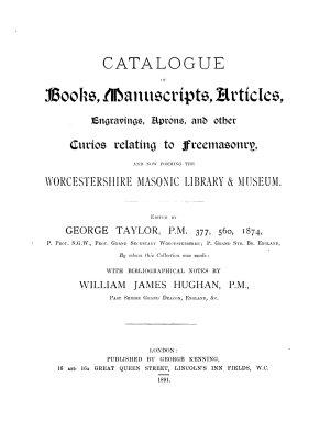 Catalogue of Books  Manuscripts  Articles  Engravings  Aprons  and Other Curios Relating to Freemasonry  and Now Forming the Worcestershire Masonic Library   Museum PDF