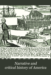 Narrative and Critical History of America: French explorations and settlemets in North America, and those of the Portuguese, Dutch, and Swedes, 1500-1700. 1884