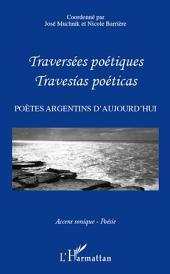 Traversées poétiques - Travesias poéticas: Poètes argentins d'aujourd'hui
