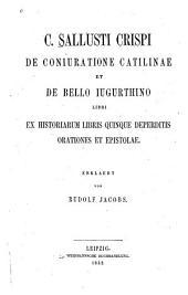 De coniuratione Catilinae et De bello Iugurthino libri ex historiarum libris quinque deperditis orationes epistolae