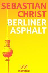 Berliner Asphalt: Geschichten von Menschen in Kiezen