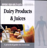 Improve Your Health With Dairy Products   Juices PDF