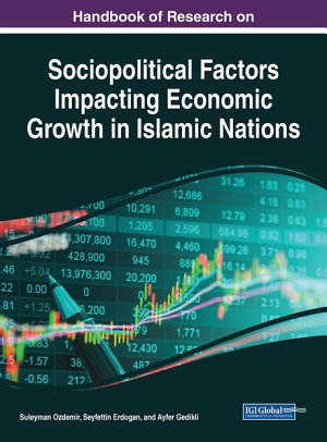 Handbook of Research on Sociopolitical Factors Impacting Economic Growth in Islamic Nations PDF