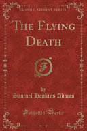 The Flying Death  Classic Reprint  PDF