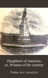 Daughters of America: Or, Women of the Century