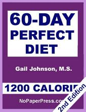 60-Day Perfect Diet - 1200 Calorie