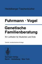 Genetische Familienberatung: Ein Leitfaden für Studenten und Ärzte, Ausgabe 2