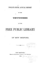 Annual Report of the Trustees of the Free Public Library: Volumes 25-38