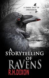 A Storytelling of Ravens: A Horror Novel